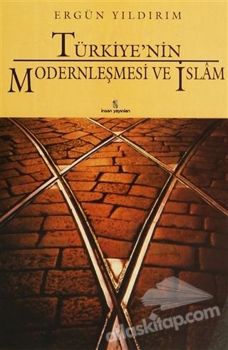 TÜRKİYE'NİN MODERNLEŞMESİ VE İSLAM (  )