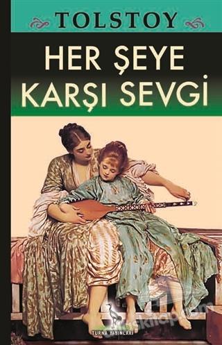 HER ŞEYE KARŞI SEVGİ (  )