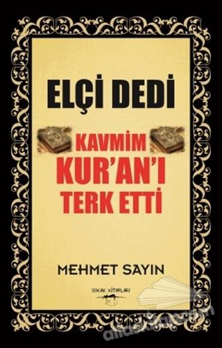 ELÇİ DEDİ KAVMİM KUR'AN'I TERK ETTİ (  )