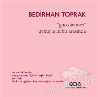 GNOSSİENNES / UYKUYLA UYKU ARASINDA (  )