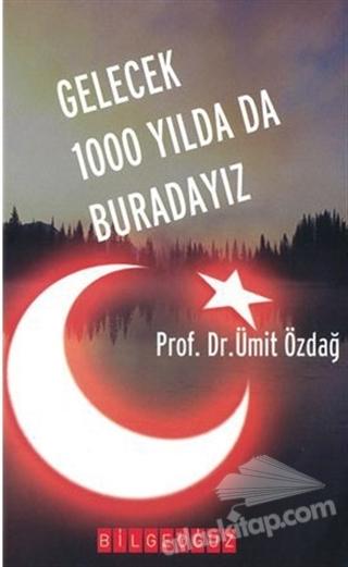 GELECEK 1000 YILDA DA BURADAYIZ (  )