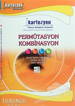 KARTEZYEN PERMÜTASYON KOMBİNASYON KONU ANLATIM SİSTEMİ ( (TURUNCU SERİ) )