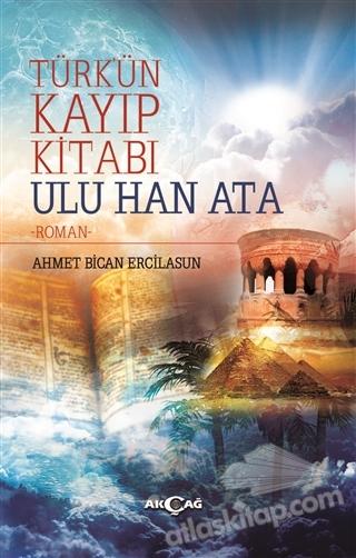 TÜRK'ÜN KAYIP KİTABI ULU HAN ATA (  )