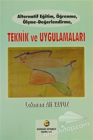 ALTERNATİF EĞİTİM, ÖĞRENME, ÖLÇME - DEĞERLENDİRME, TEKNİK VE UYGULAMALARI (  )