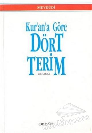 KUR'AN'A GÖRE DÖRT TERİM (  )