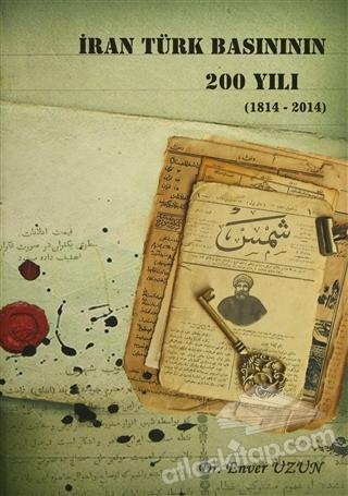 İRAN TÜRK BASINININ 200 YILI (1814 - 2014) (  )