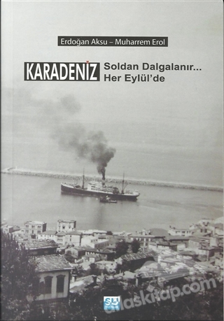 KARADENİZ SOLDAN DALGALANIR HER EYLÜL'DE (  )