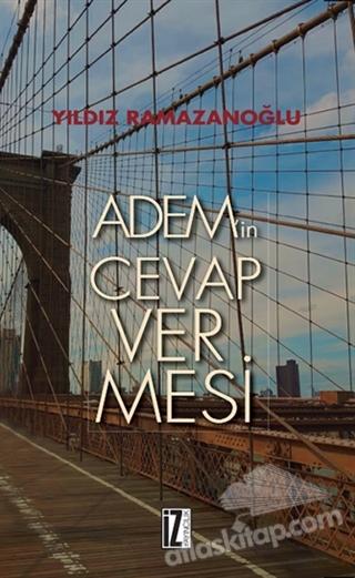 ADEM'İN CEVAP VERMESİ (  )