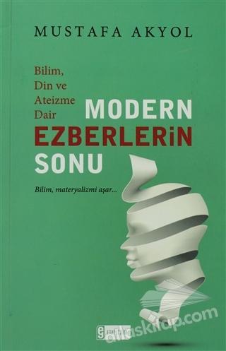 BİLİM, DİN VE ATEİZME DAİR MODERN EZBERLERİN SONU (  )