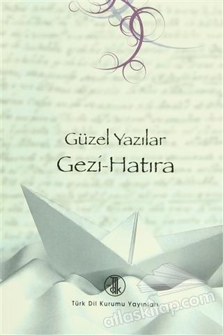 GÜZEL YAZILAR - GEZİ-HATIRA (  )
