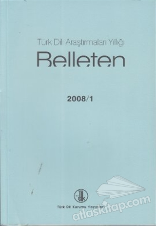 TÜRK DİLİ ARAŞTIRMALARI YILLIĞI - BELLETEN 2008 / 1 (  )