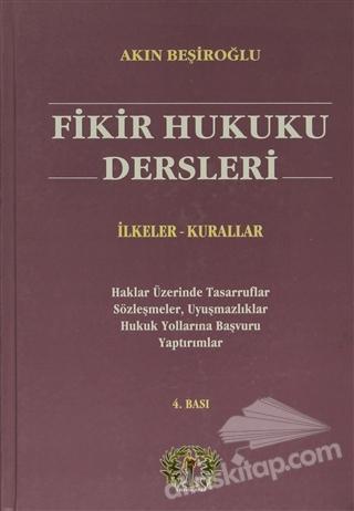 FİKİR HUKUKU DERSLERİ ( İLKELER - KURALLAR )