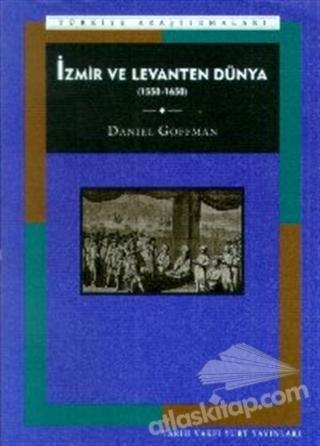 İZMİR VE LEVANTEN DÜNYA 1550-1650 (  )