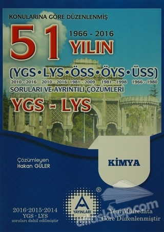 YGS-LYS KİMYA 51 YILIN SORULARI VE AYRINTILI ÇÖZÜMLERİ (1966-2016) (  )