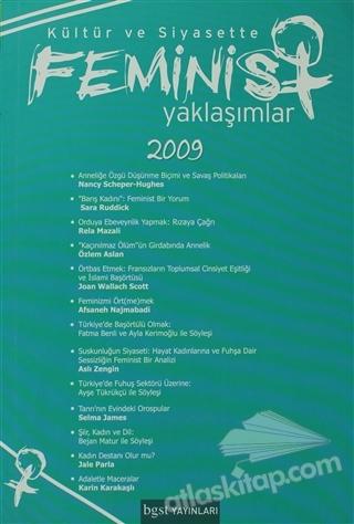 KÜLTÜR VE SİYASETTE FEMİNİST YAKLAŞIMLAR 2009 (  )