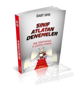 2015 ÖABT SINIF ATLATAN DENEMELER - SINIF ÖĞRETMENLİĞİ 12 ÇÖZÜMLÜ DENEME (  )