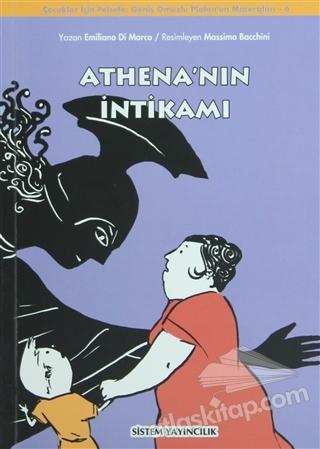 ATHENA'NIN İNTİKAMI ( (ÇOCUKLAR İÇİN FELSEFE: GENİŞ OMUZLU PLATON'UN MACERALARI 6) )