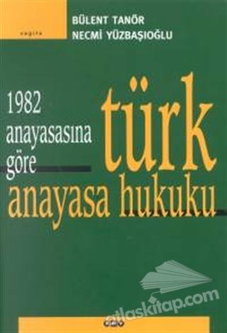 1982 ANAYASASINA GÖRE TÜRK ANAYASA HUKUKU (  )