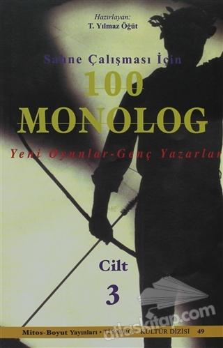 SAHNE ÇALIŞMASI İÇİN 100 MONOLOG CİLT 3 ( (YENİ OYUNLAR GENÇ YAZARLAR) )