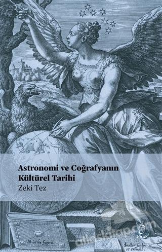 ASTRONOMİ VE COĞRAFYANIN KÜLTÜREL TARİHİ (  )