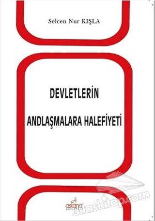 DEVLETLERİN ANDLAŞMALARA HALİFİYETİ (  )