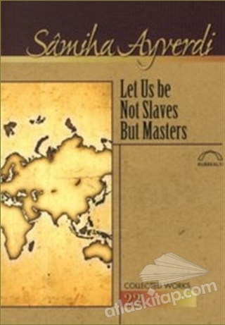 LET US BE NOT SLAVES BUT MASTERS (  )