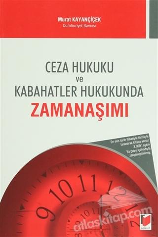 CEZA HUKUKU VE KABAHATLER HUKUKUNDA ZAMANAŞIMI (  )