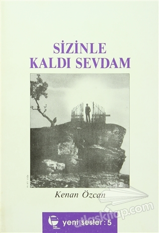 SİZİNLE KALDI SEVDAM (  )