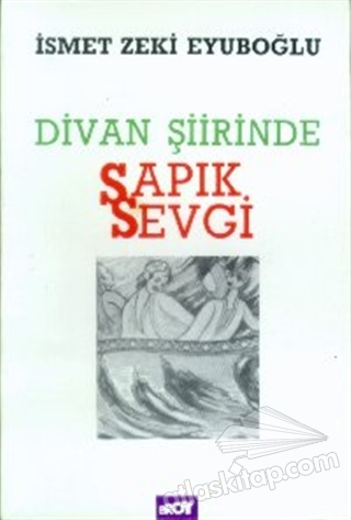 DİVAN ŞİİRİNDE SAPIK SEVGİ (  )