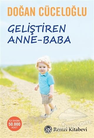 GELİŞTİREN ANNE-BABA (  )