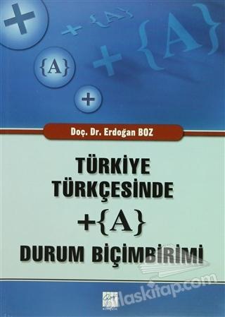 TÜRKİYE TÜRKÇESİNDE + (A) DURUM BİÇİMBİRİMİ (  )