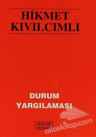 DURUM YARGILAMASI (  )