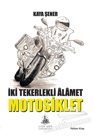 İKİ TEKERLEKLİ ALAMET MOTOSİKLET (  )