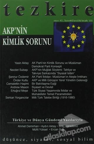 TEZKİRE DERGİSİ SAYI: 41 ( AKP'NİN KİMLİK SORUNU )