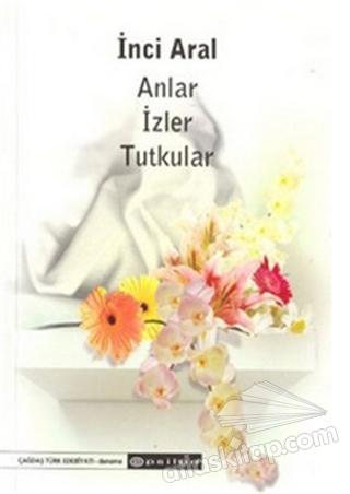 ANLAR İZLER TUTKULAR (  )