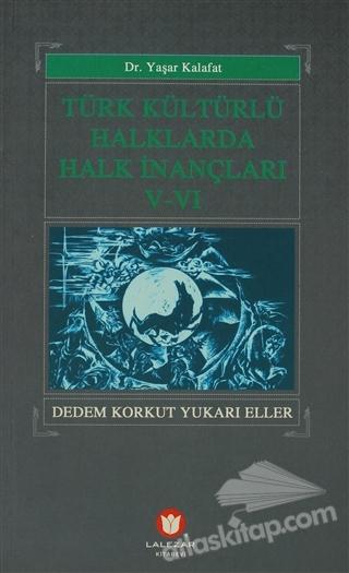 TÜRK KÜLTÜRLÜ HALKLARDA HALK İNANÇLARI 5-6 (  )
