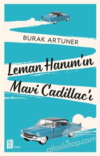 LEMAN HANIM'IN MAVİ CADİLLAC'I (  )