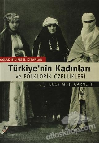 TÜRKİYE'NİN KADINLARI VE FOLKLORİK ÖZELLİKLERİ (  )