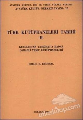 TÜRK KÜTÜPHANELER TARİHİ 2 ( KURTULUŞTAN TANZİMAT'A KADAR OSMANLI VAKIF KÜTÜPHANELERİ )