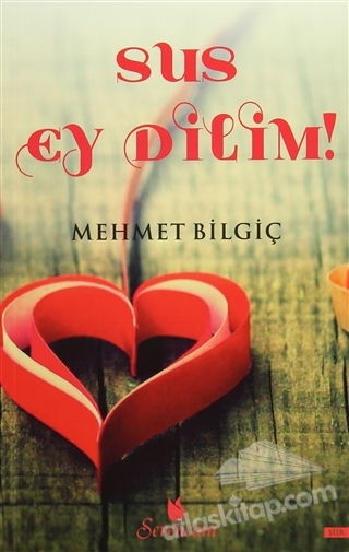 SUS EY DİLİM! (  )