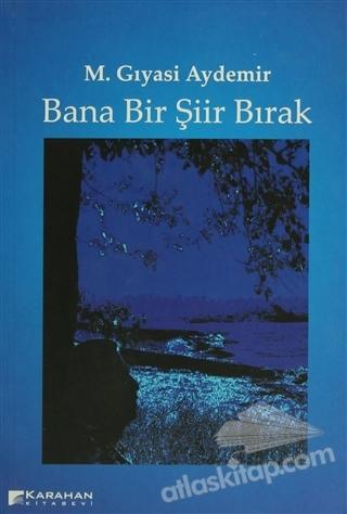 BANA BİR ŞİİR BIRAK (  )