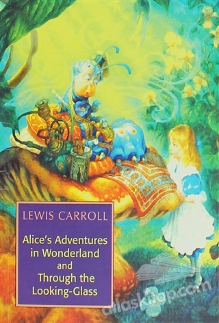 ALİCE'S ADVENTURES İN WONDERLAND AND THROUGH THE LOOKİNG-GLASS (  )