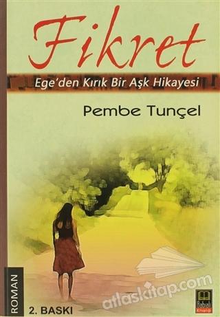 FİKRET ( EGE'DEN KIRIK BİR AŞK HİKAYESİ )