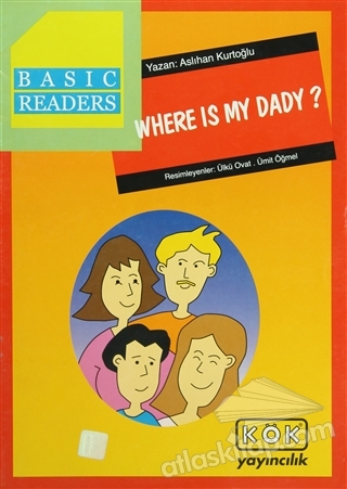 BASİC READERS - WHERE IS MY DADY? (  )