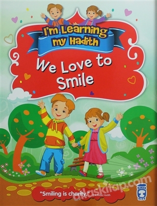 I'M LEARNİNG MY HADİTH - WE LOVE TO SMİLE (  )