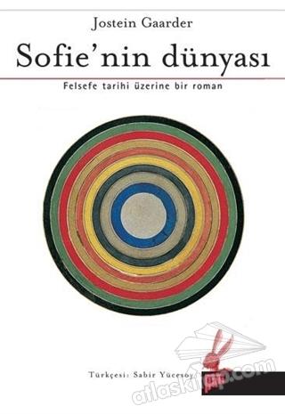 SOFİE'NİN DÜNYASI ( FELSEFE TARİHİ ÜZERİNE BİR ROMAN )