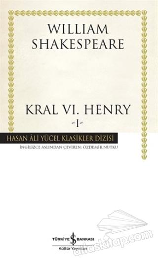 KRAL 6. HENRY - 1 ( HASAN ALİ YÜCEL KLASİKLERİ )