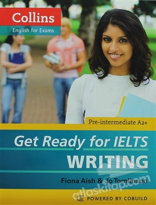 GET READY FOR IELTS WRİTİNG ( COLLİNS ENGLİSH FOR ExAMS )