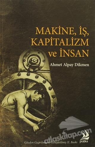 MAKİNE, İŞ, KAPİTALİZM VE İNSAN (  )