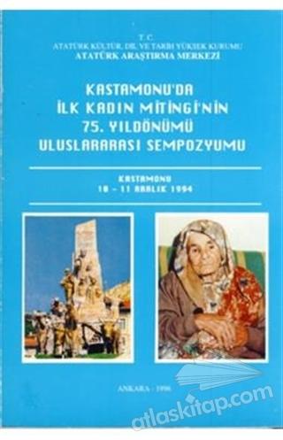 KASTAMONU'DA İLK KADIN MİTİNGİ'NİN 75. YILDÖNÜMÜ ULUSLARARASI SEMPOZYUMU KASTAMONU 10-11 ARALIK 1994 (  )